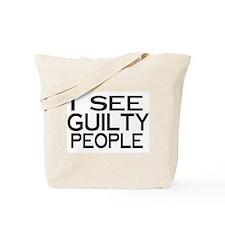 I see guilty people Tote Bag