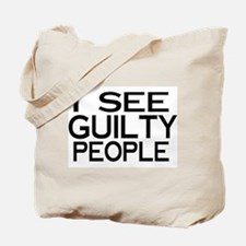 I see guilty people Tote Bag