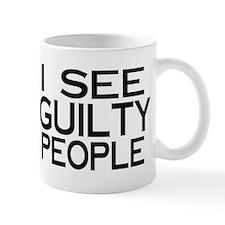 I see guilty people Small Mug