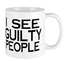 I see guilty people Small Mug