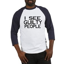 I see guilty people Baseball Jersey