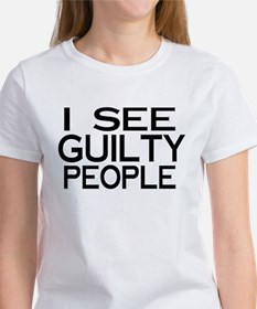I see guilty people Women's T-Shirt