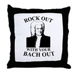 Rock Our With Your Bach Out Throw Pillow