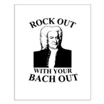 Rock Our With Your Bach Out Small Poster