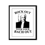 Rock Our With Your Bach Out Framed Panel Print
