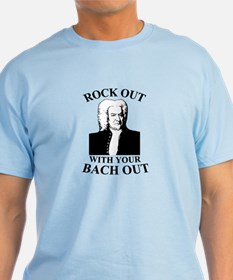 Rock Our With Your Bach Out T-Shirt