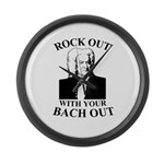 Rock Our With Your Bach Out Large Wall Clock
