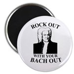 Rock Our With Your Bach Out Magnet