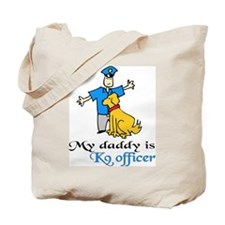 My daddy is a K9 officer Tote Bag