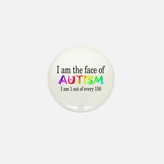 I Am The Face Of Autism Mini Button