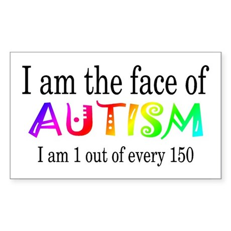 I Am The Face Of Autism Rectangle Sticker