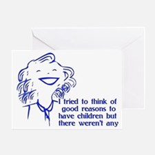 Reason For Child-Free Greeting Card