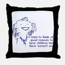 Reason For Child-Free Throw Pillow