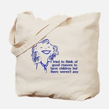 Reason For Child-Free Tote Bag