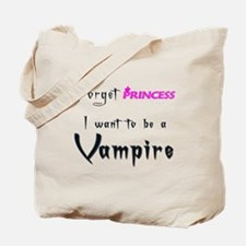 I want to be a Vampire... Tote Bag