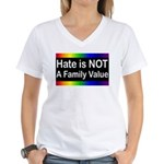 Hate is Not a Family Value Women's V-Neck T-Shirt