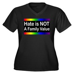 Hate is Not a Family Value Women's Plus Size V-Nec