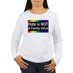 Hate is Not a Family Value Women's Long Sleeve T-S