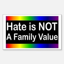 Hate is Not a Family Value Rectangle Decal