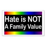 Hate is Not a Family Value Rectangle Sticker 10 p