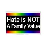 Hate is Not a Family Value Rectangle Magnet (10 pa