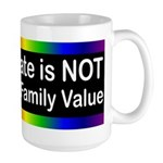 Hate is Not a Family Value Large Mug