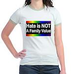 Hate is Not a Family Value Jr. Ringer T-Shirt