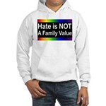 Hate is Not a Family Value Hooded Sweatshirt