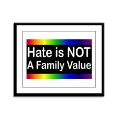 Hate is Not a Family Value Framed Panel Print