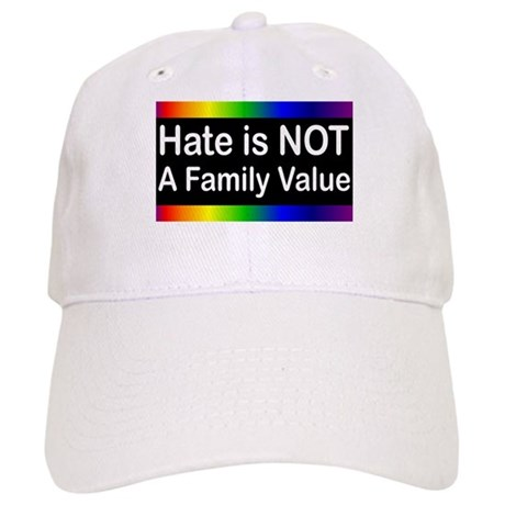 Hate is Not a Family Value Cap