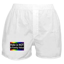 Hate is Not a Family Value Boxer Shorts