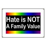 Hate is Not a Family Value Banner