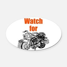 Watch for Motorcycles Oval Car Magnet