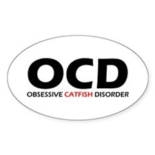 Obsessive Catfish Disorder Oval Decal