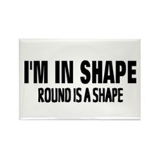 I'm In Shape! Rectangle Magnet