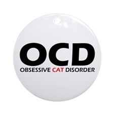 Obsessive Cat Disorder Ornament (Round)