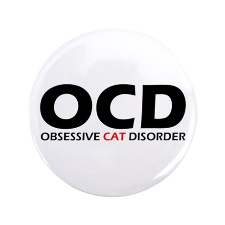 "Obsessive Cat Disorder 3.5"" Button"