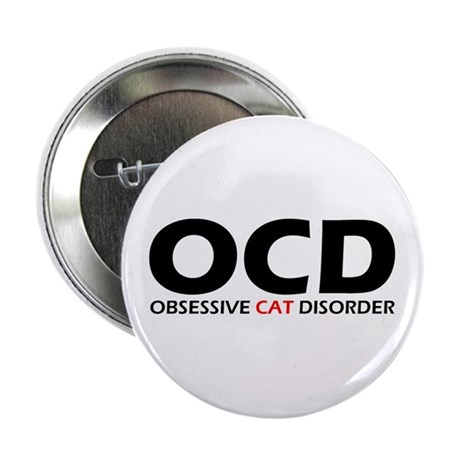 "Obsessive Cat Disorder 2.25"" Button"