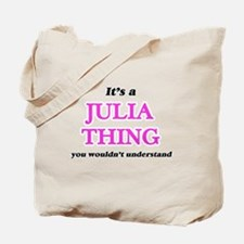It's a Julia thing, you wouldn't Tote Bag
