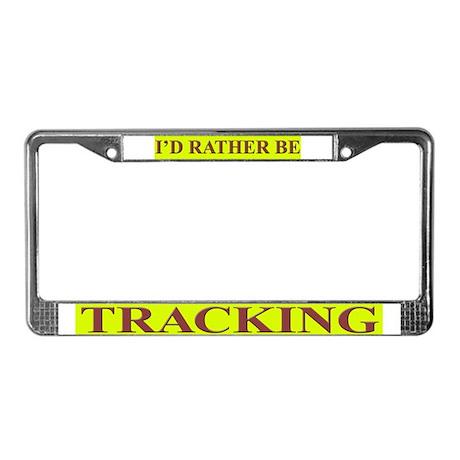 i 39 d rather be tracking license plate frame by tracker2. Black Bedroom Furniture Sets. Home Design Ideas