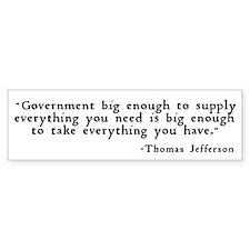 """""""Government big enough ..."""" Car Sticker"""