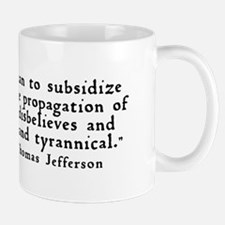 """subsidize with his taxes ..."" Mug"