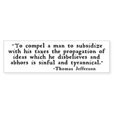 """""""subsidize with his taxes ..."""" Car Sticker"""