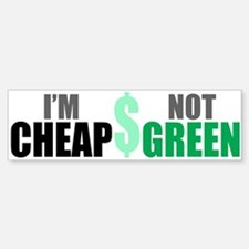 Cheap Not Green Bumpersticker