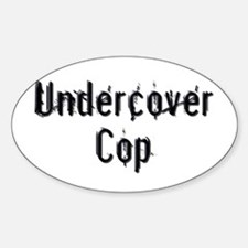 Undercover Cop Oval Decal