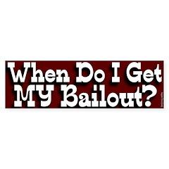 When Do I Get My Bailout bumper sticker