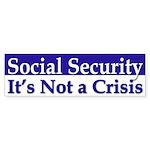 Social Security: Not a Crisis bumper sticker