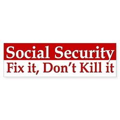 Social Security: Don't Kill It (bumper sticker)