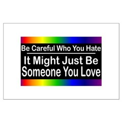Be Careful Who You Hate Posters