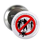 Button - Friends don't let friends become zombies